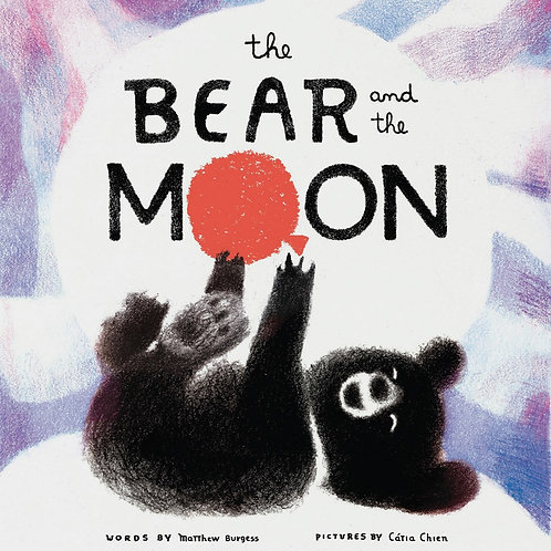 Bear and the Moon by Matthew Burgess / Ill. by Catia Chien