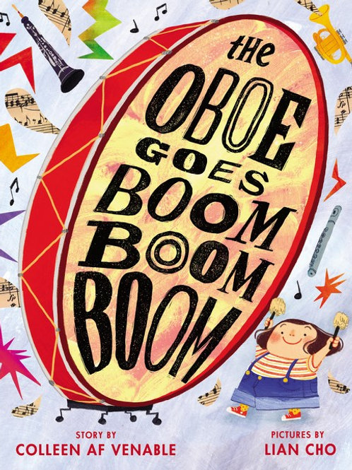 The Oboe Goes Boom Boom Boom! by Colleen Venable / Ill. Lian Cho