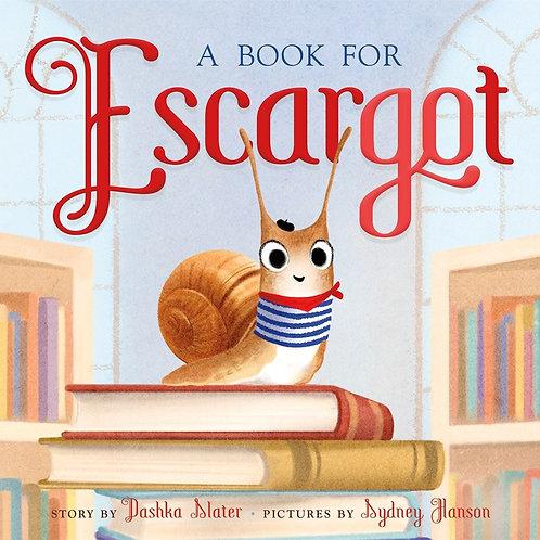 A Book for Escargot by Daska Slater / Illus. Sydney Hanson