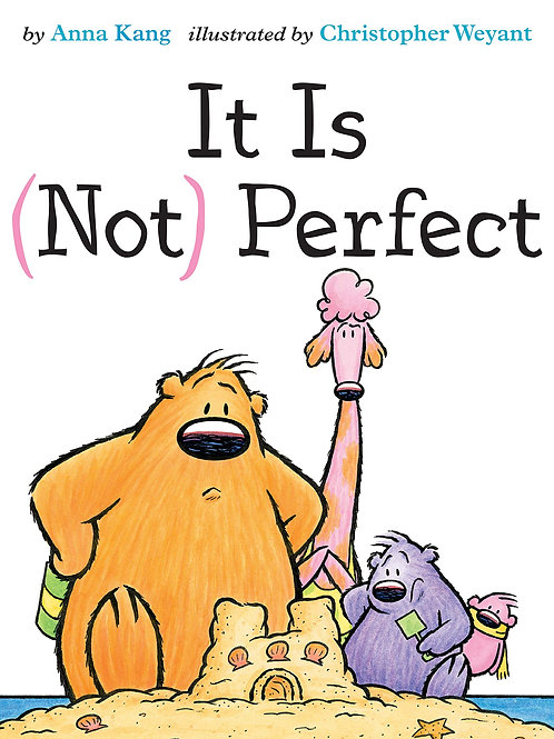 It Is Not Perfect by Anna Kang, Christopher Weyant (Illustrated by)