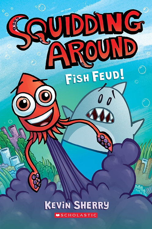 Squidding Around: Fish Feud by Kevin Sherry