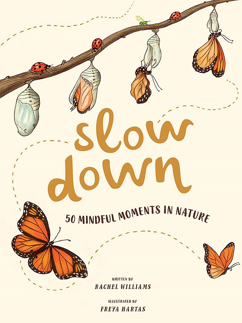 Slow Down by Rachel Williams / Ill. Freya Hartas