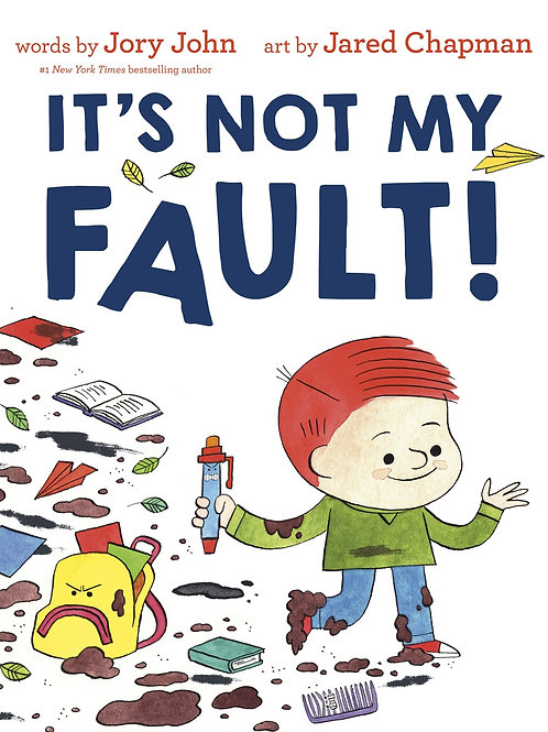 It's Not My Fault! by Jory John / Ill. Jared Chapman