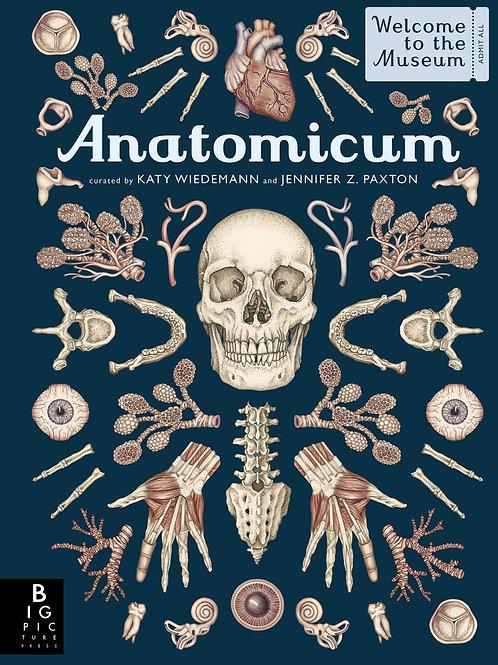 Anatomicum by Jennifer Z. Paxton / Ill. Katy Wiedemann