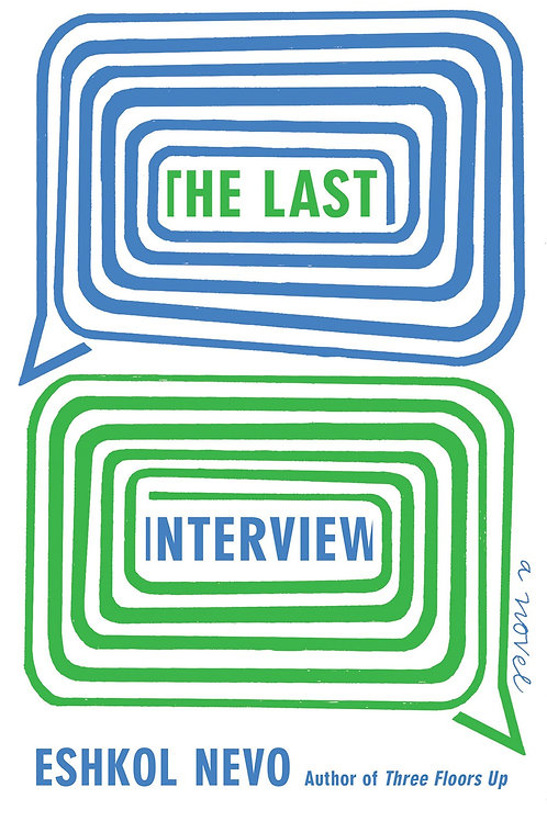 The Last Interview : A Novel  Eshkol Nevo, Sondra Silverston (Translated by)