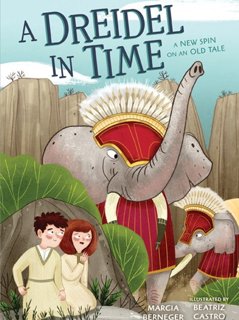 A Dreidel in Time by Marcia Berneger / Ill. Beatriz Castro