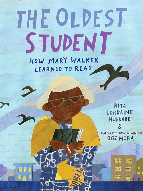 The Oldest Student by Rita Lorraine Hubbard, Oge Mora (Illustrated by)