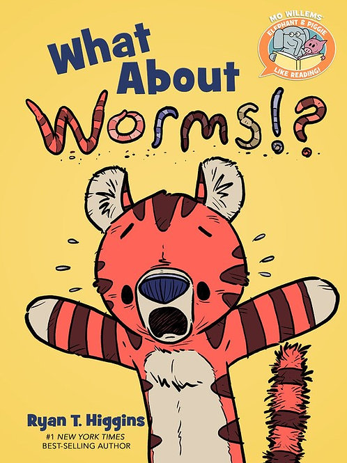 What About Worms (Elephant and Piggie Like Reading) by Ryan Higgins