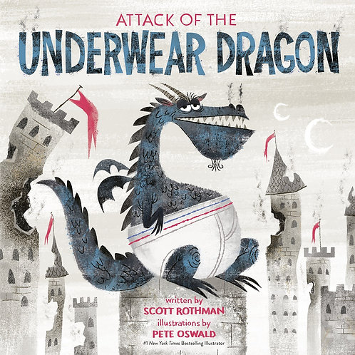 Attack of the Underwear Dragon by  Scott Rothman, Pete Oswald (Illustrated by)
