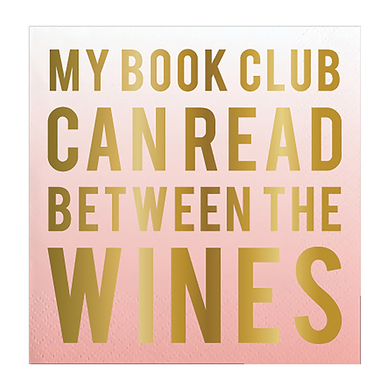"""My Book Club Can Read Between The Wines"" Beverage Napkins"