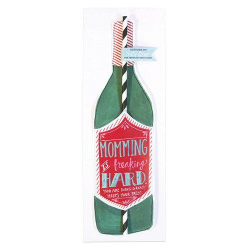 """""""Momming Is Freaking Hard"""" Bottle Straw Card"""