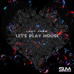 Lady Sage - Let's Play House