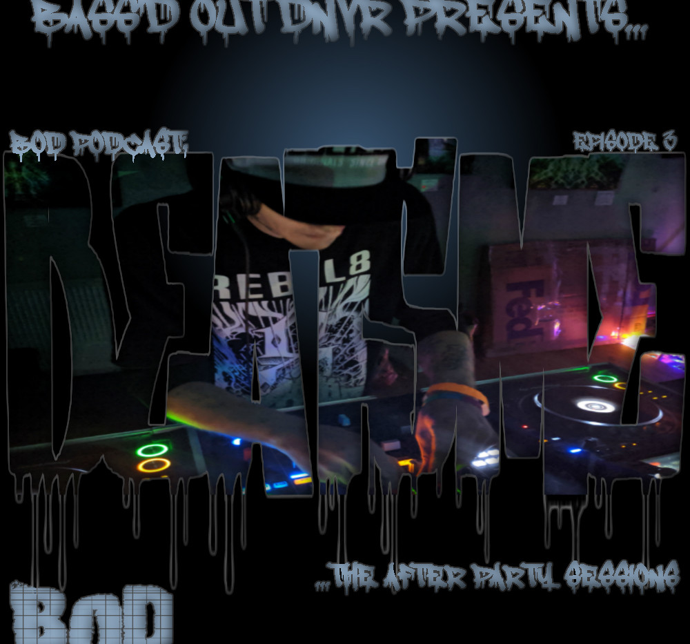 B.O.D. Podcast 024: The After Party Sessions Ep. 3 - Beats Me