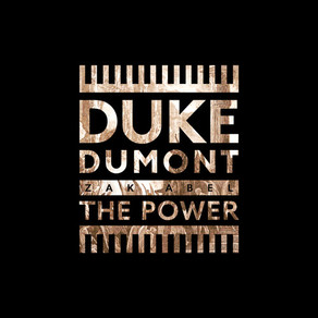Duke Dumont – The Power feat. Zak Abel