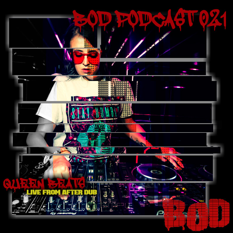 B.O.D. Podcast 021 - Queen Beats (Live From After Dub)