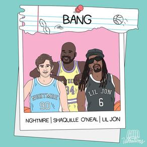 NGHTMRE, Shaquille O'Neal & Lil' Jon – BANG