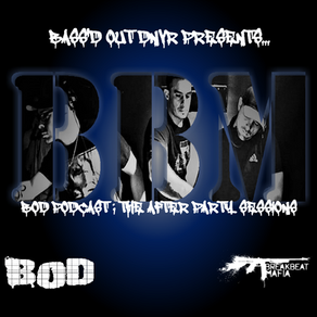 BOD Podcast: The After Party Sessions Ep. 2 - Breakbeat Mafia