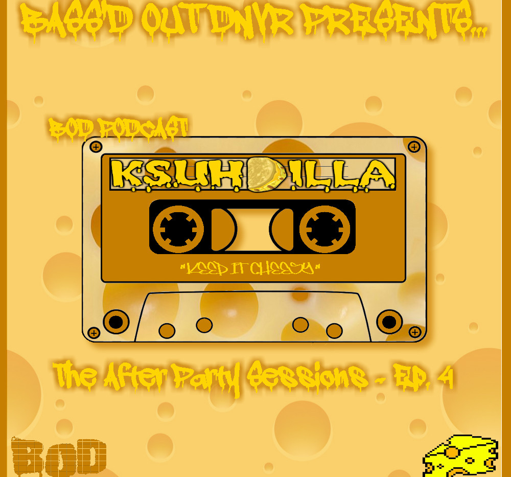 B.O.D. Podcast 025: The After Party Sessions Episode 4 - KSUHDILLA