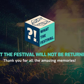 WTF?! What The Festival Will Not Return In 2019