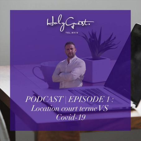PODCAST | EPISODE 1 : Location court terme VS Covid-19