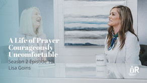 A Life of Prayer Courageously Uncomfortable