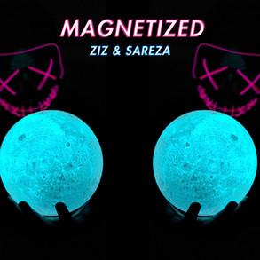 ZIZ & Sareza - Magnetized
