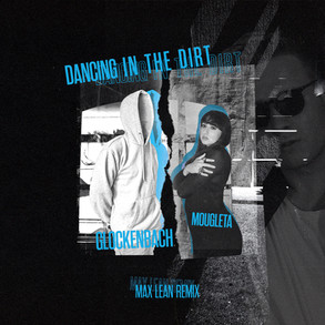 Glockenbach feat. Mougleta - Dancing in the Dirt (Max Lean Remix)