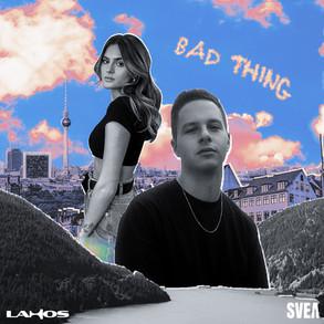 Lahos x SVEA - Bad Thing