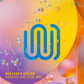 Max Lean & Koslow - Show Me Love (feat. Ane)
