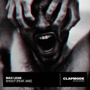 Max Lean - Shout (feat. Ane)