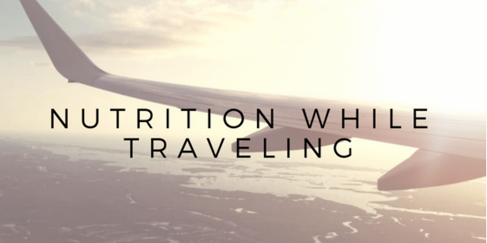 How to Dominate Nutrition While Traveling