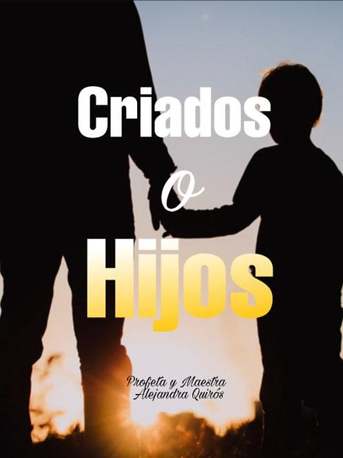 CRIADOS O HIJOS