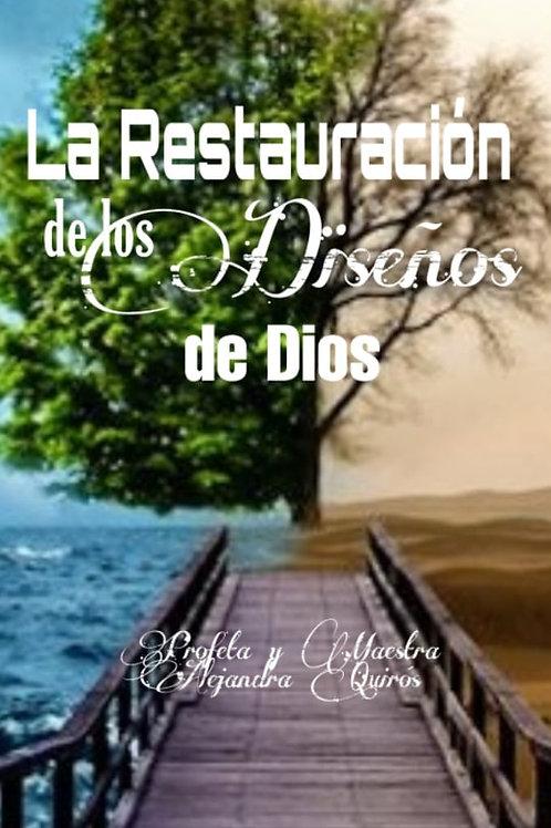 LA RESTAURACIÓN DE LOS DISEÑOS DE DIOS