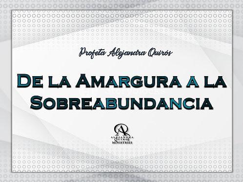 DE LA AMARGURA A LA SOBREABUNDANCIA