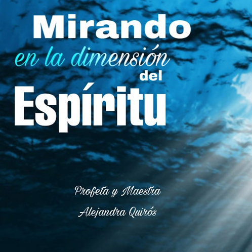 MIRANDO EN LA DIMENSIÓN DEL ESPÍRITU