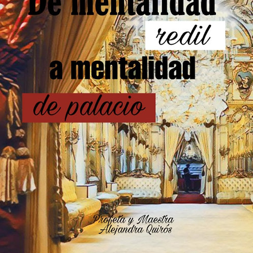 DE MENTALIDAD REDIL A MENTALIDAD DE PALACIO