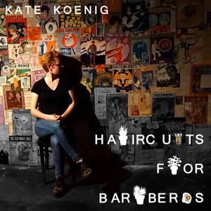 Kate Koenig - Haircut For Barbers