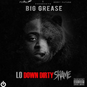 Big Grease - Lo Down Dirty Shame