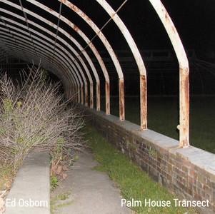 Ed Osborn - Palm House Transect