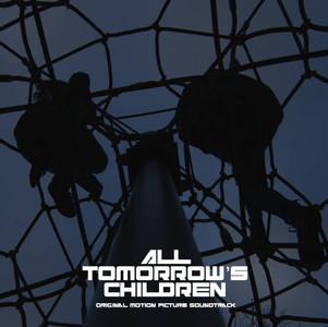 All Tomorrows Children Sountrack