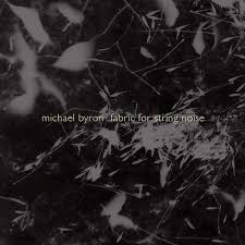 Michael Byron - Fabric for String Noise