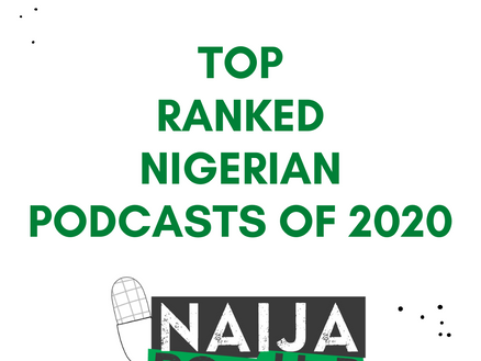 50 Top-Ranked Nigerian Podcasts Of 2020