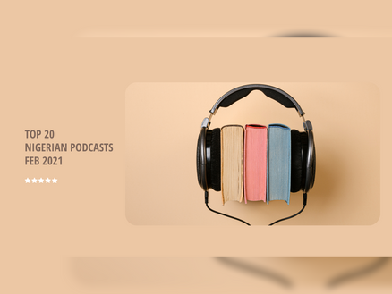#Top20NigerianPodcasts - Feb 2021