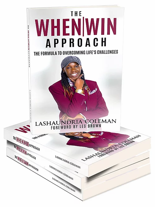 The When|Win Approach The Formula To Overcoming Life's Challenges