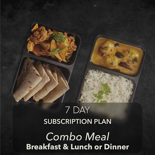 7 day - Combo Meal - Breakfast & One meal