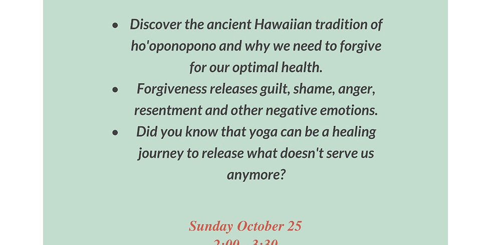 """Grow & Flow"" The Gift of HO'OPONOPONO (forgiveness) with Doreen"