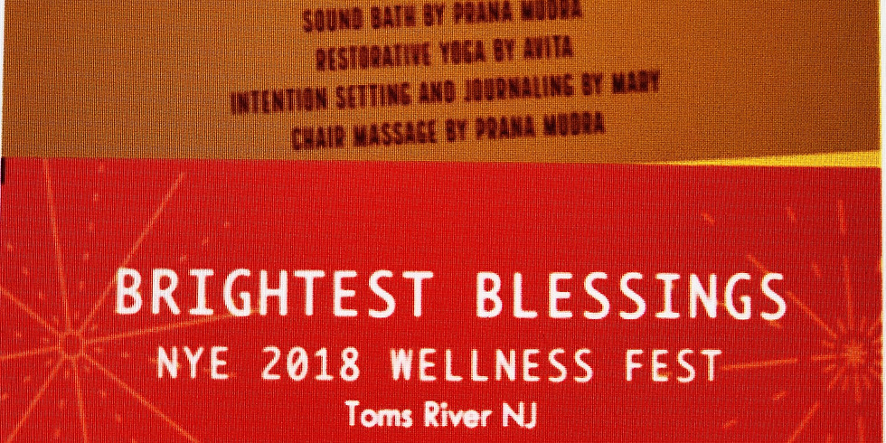 Brightest Blessings New Year's Eve Wellness fest 12/31