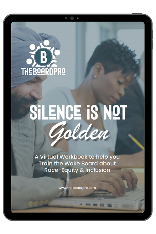 Silence Is Not Golden: A Workbook for Creating Woke Boards