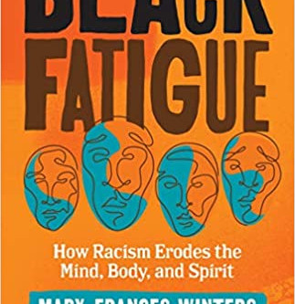 Black Fatigue: Revealing the simple truth that Black folks are tired