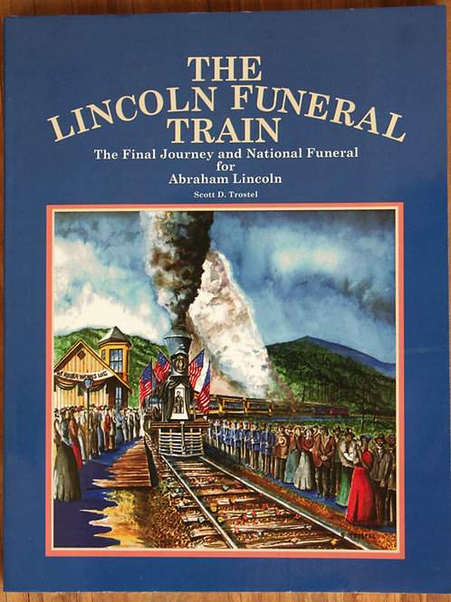 The Lincoln Funeral Train by Scott Trostel
